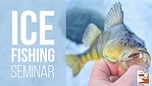 Late-season Ice Fishing Seminar